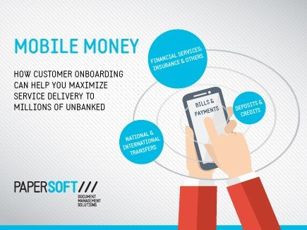 Mobile Money: How customer onboarding can help you maximize service delivery to millions of unbanked