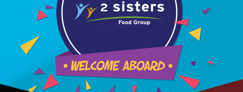 Welcome aboard 2 Sisters Food Group!