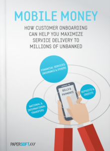 Mobile Money - How Customer Onboarding can help you maximize service delivery to millions of unbanked